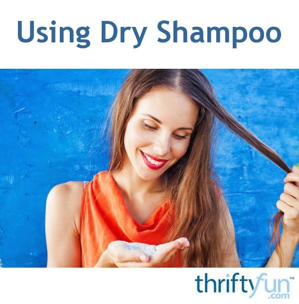 Using Dry Shampoo | ThriftyFun
