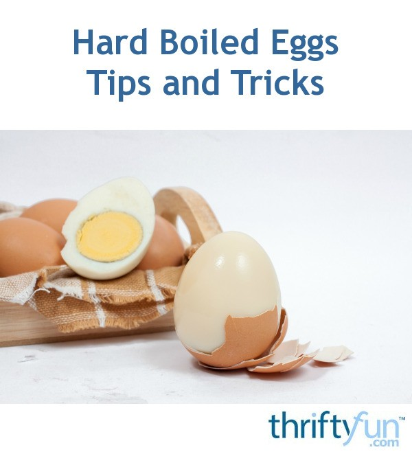Tips And Tricks To Encourage Better Nutrition: Hard Boiled Eggs Tips And Tricks
