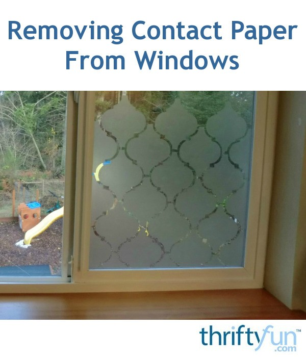 removing contact paper from windows thriftyfun. Black Bedroom Furniture Sets. Home Design Ideas