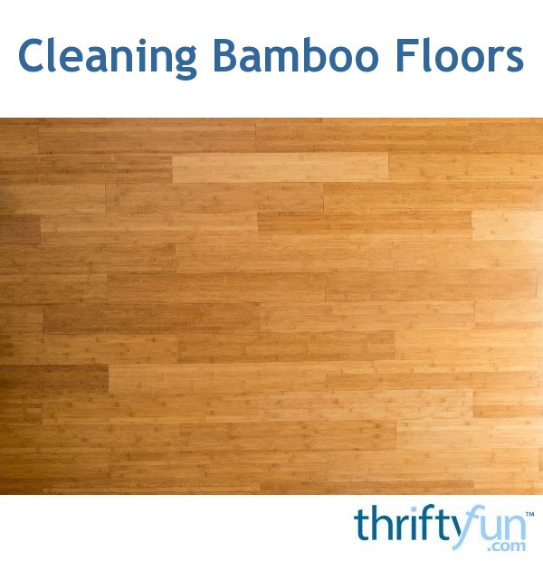 Cleaning Bamboo Flooring Thriftyfun
