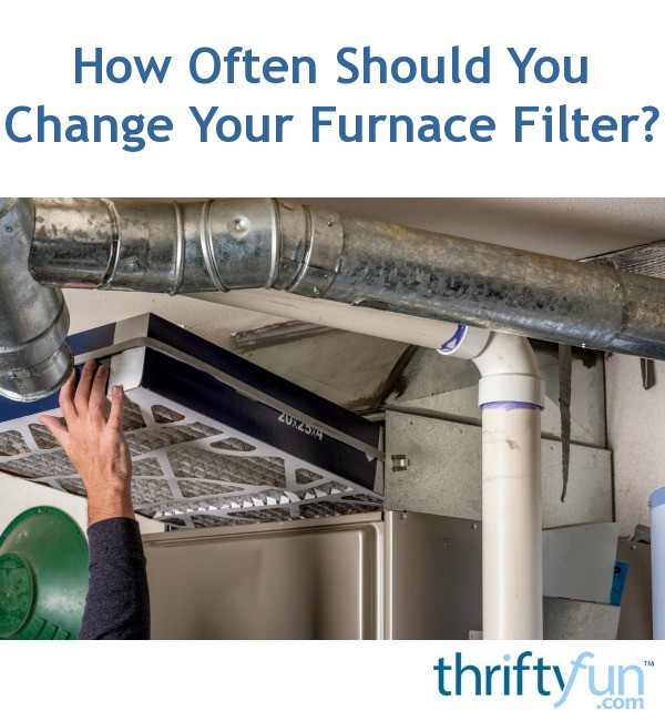 How often should you change your furnace filter thriftyfun for How often should u change your mattress