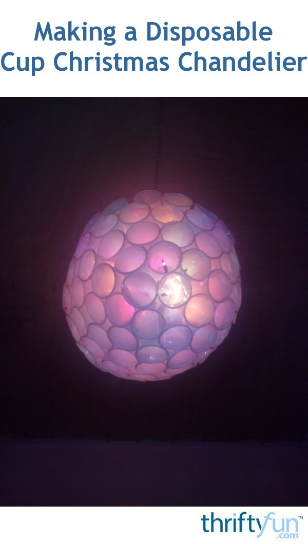 Making A Disposable Cup Christmas Chandelier Thriftyfun
