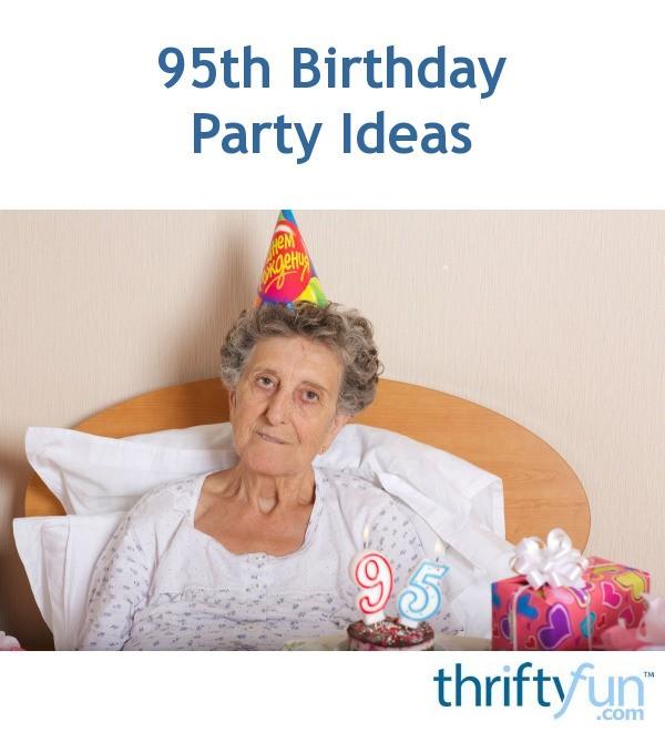 95th Birthday Party Ideas