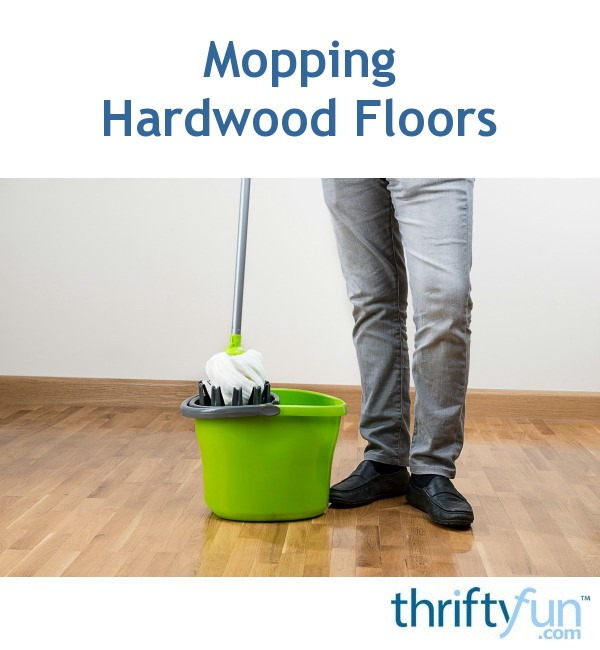 Mopping Hardwood Floors Thriftyfun