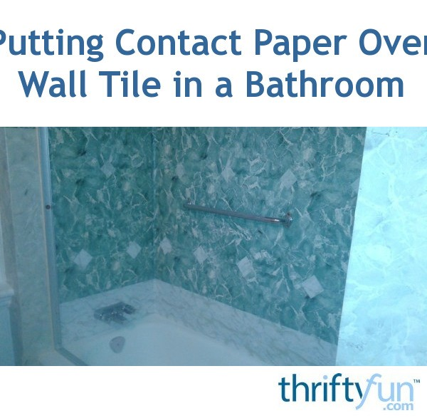 Putting Contact Paper Over Wall Tile In A Bathroom