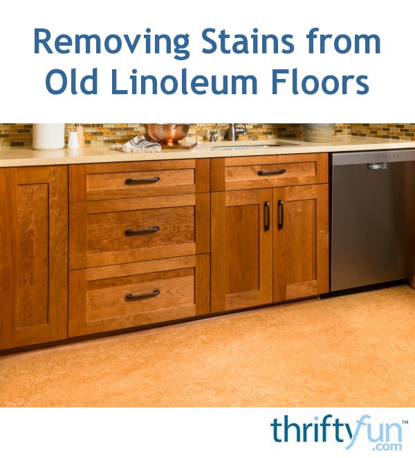 Removing Stains From Old Linoleum Floors Thriftyfun