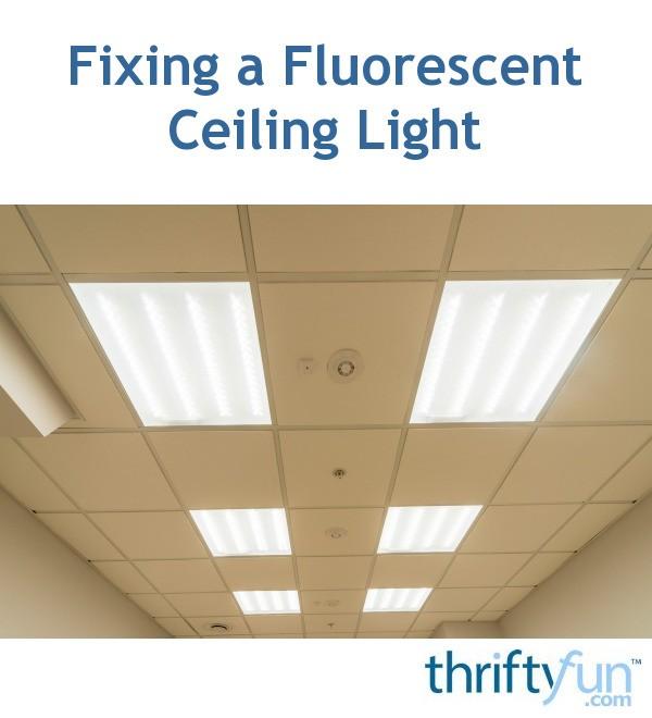 Can A Fluorescent Light Fixture Go Bad: Fixing A Fluorescent Ceiling Light