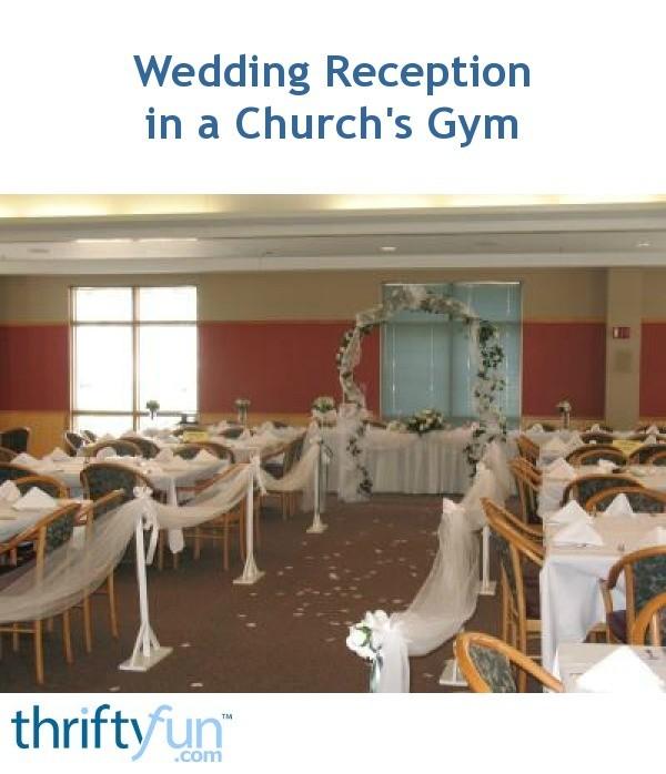 Wedding Reception In A Churchs Gym Thriftyfun