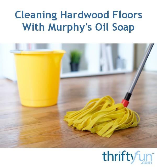 Cleaning hardwood floors with murphy 39 s oil soap thriftyfun - Cleaning kitchen cabinets murphy s oil soap ...
