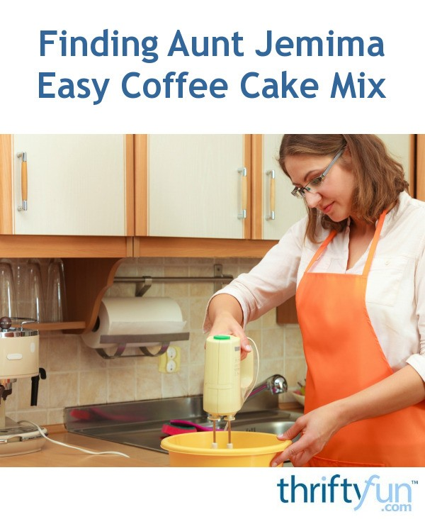 Finding Aunt Jemima Easy Coffee Cake Mix Thriftyfun