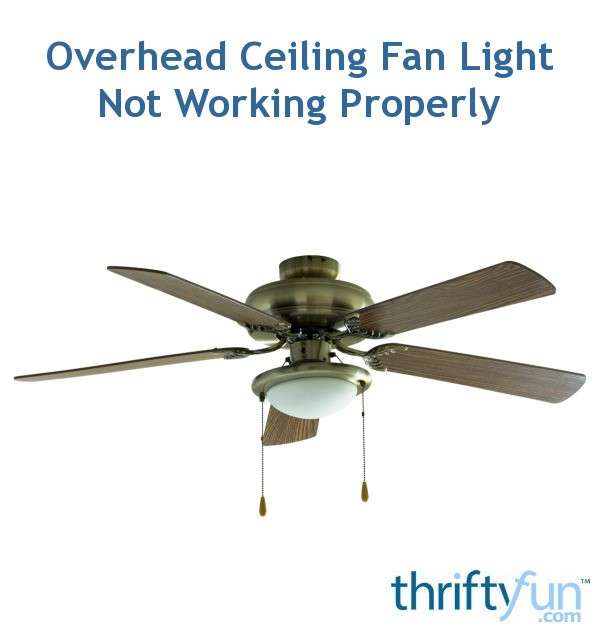 Ceiling Lamp Not Working: Overhead Ceiling Fan Light Not Working Properly