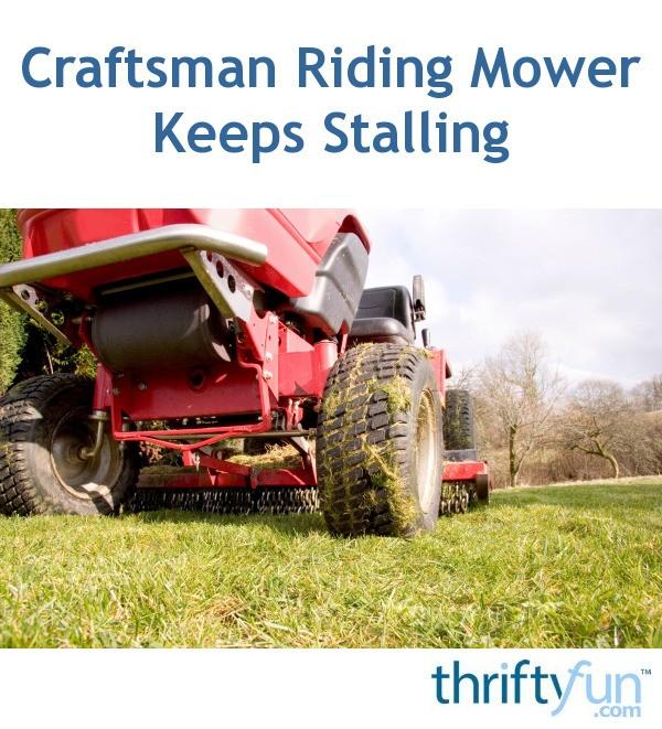 Craftsman Riding Mower Keeps Stalling | ThriftyFun