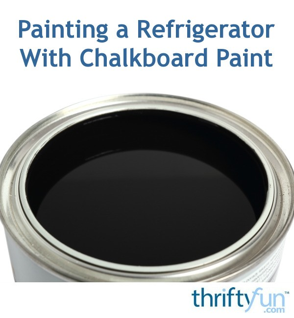 Painting a refrigerator with chalkboard paint thriftyfun for Chalkboard appliance paint