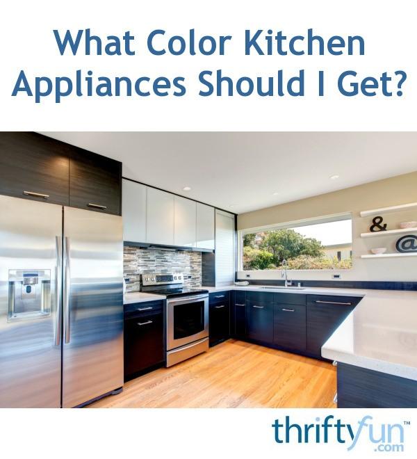 What Color Kitchen Appliances Should I Get?