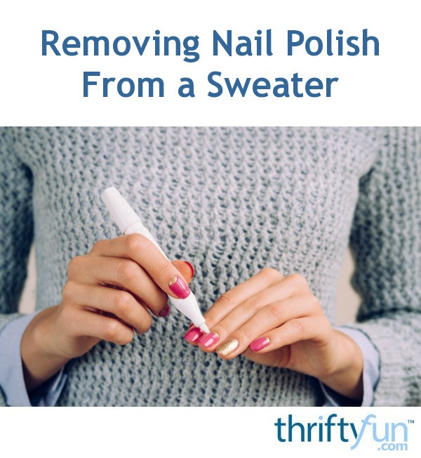 Removing Nail Polish From A Sweater