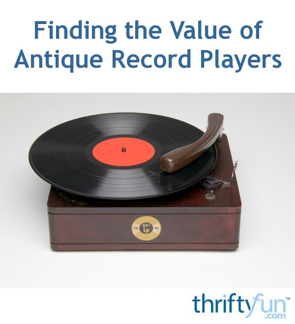 - Finding The Value Of Antique Record Players ThriftyFun