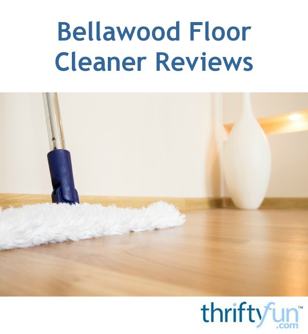 Bellawood floor cleaner reviews thriftyfun for Bellawood flooring reviews