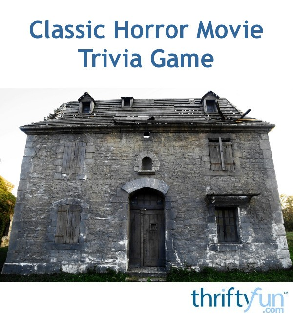 Classic Horror Movie Trivia Game | ThriftyFun
