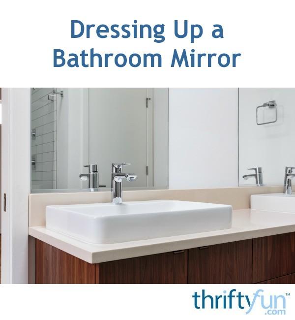 Dressing Up A Bathroom Mirror Thriftyfun