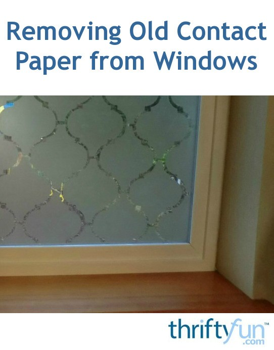 removing old contact paper from windows thriftyfun. Black Bedroom Furniture Sets. Home Design Ideas