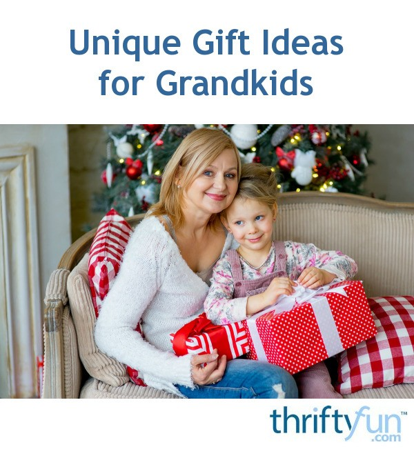 unique gift ideas for grandkids thriftyfun