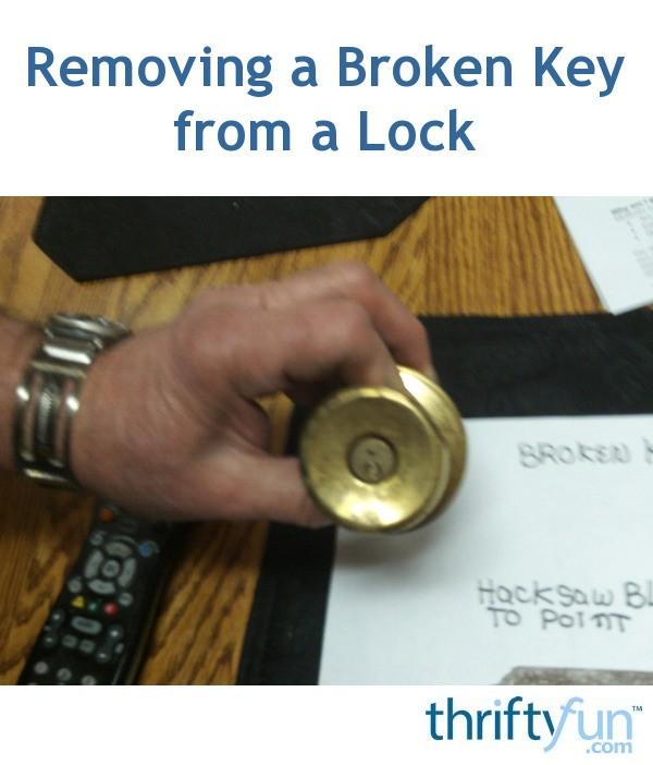 Removing A Broken Key From A Lock Thriftyfun
