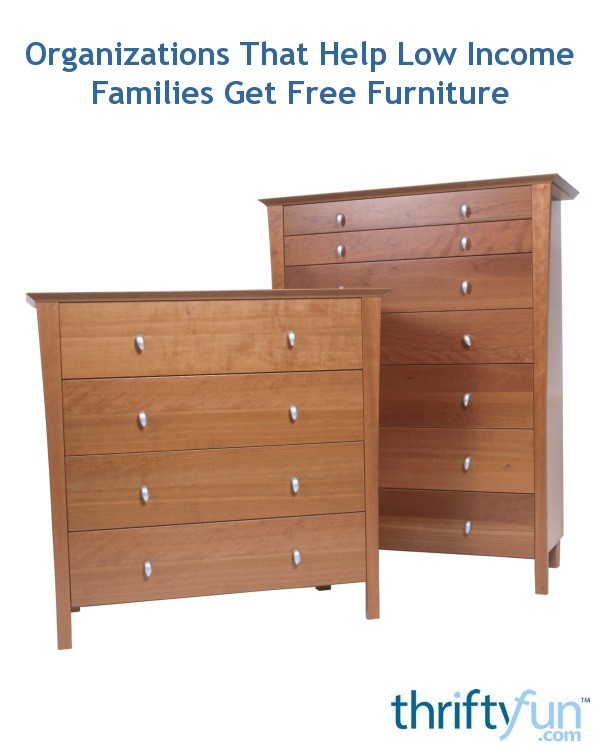 organizations that help low income families get free furniture thriftyfun