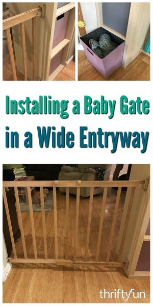 Installing A Baby Gate For A Wide Archway Thriftyfun