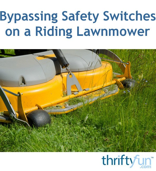 Bypassing Safety Switches on a Riding Lawnmower | ThriftyFun