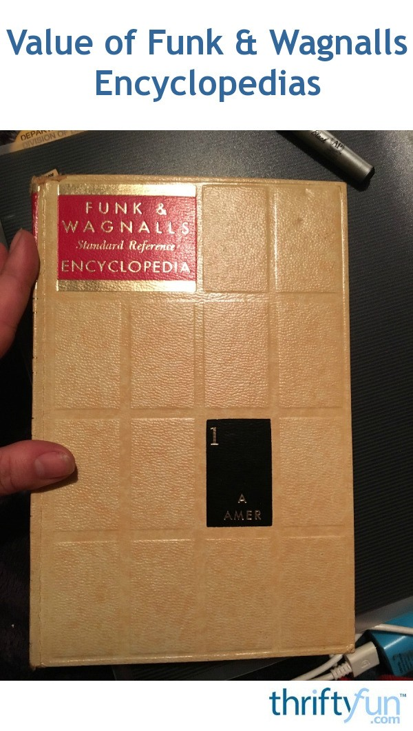 How Much Is Tax >> Value of Funk & Wagnalls Encyclopedias | ThriftyFun