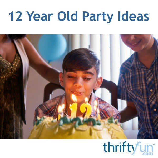 12 Year Old Party Ideas Thriftyfun