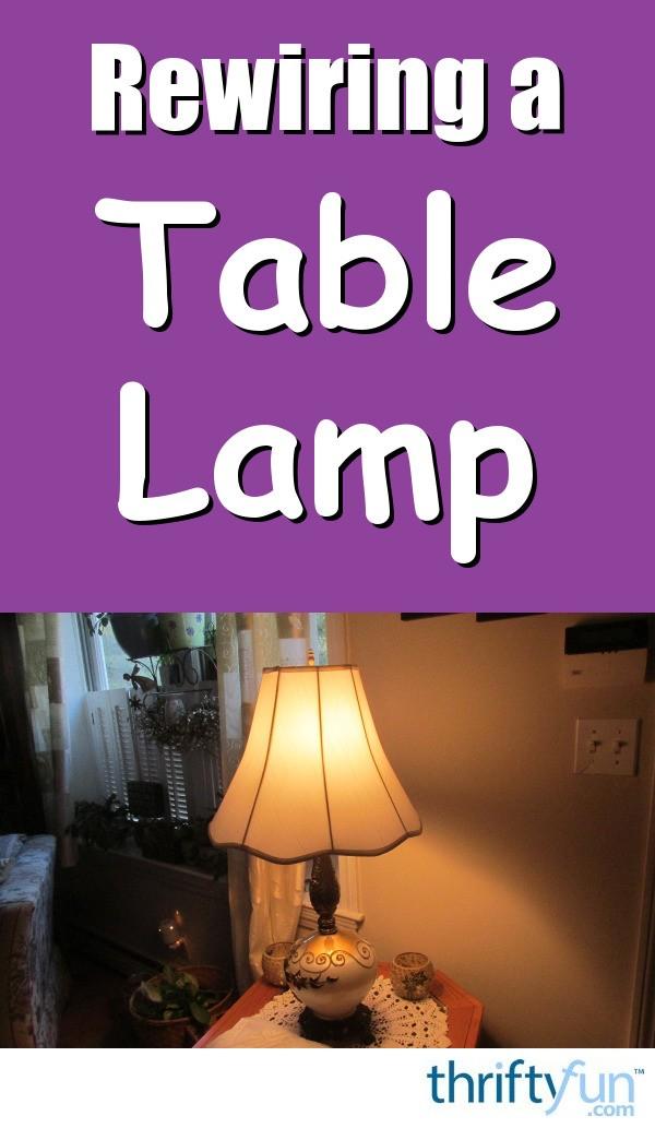 Astounding Rewiring A Table Lamp Thriftyfun Wiring Digital Resources Nekoutcompassionincorg