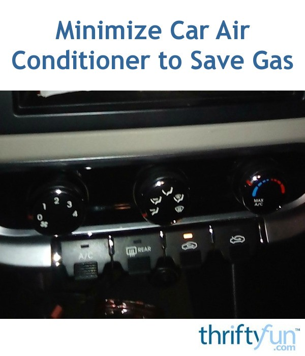 Minimize Car Air Conditioner To Save Gas Thriftyfun
