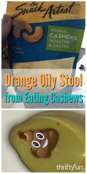 Orange Oily Stool from Eating Cashews