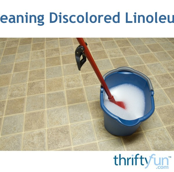 Cleaning Discolored Linoleum Thriftyfun