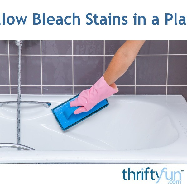 Cleaning Yellow Bleach Stains In A Plastic Bathtub