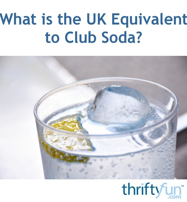 What is the uk equivalent to club soda thriftyfun forumfinder Image collections