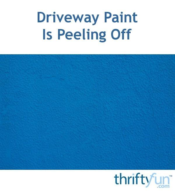 Remove Peeling Paint Bathroom Wall: Driveway Paint Is Peeling Off