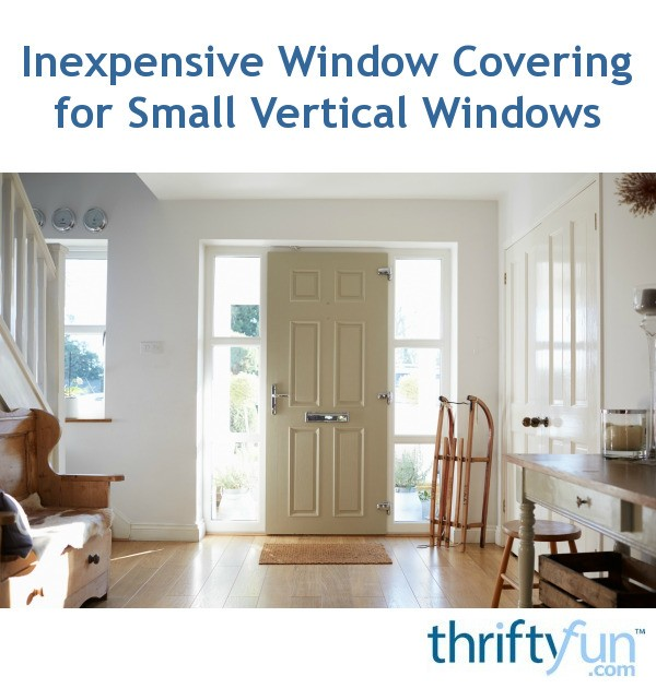 Inexpensive Window Covering For Small Vertical Windows