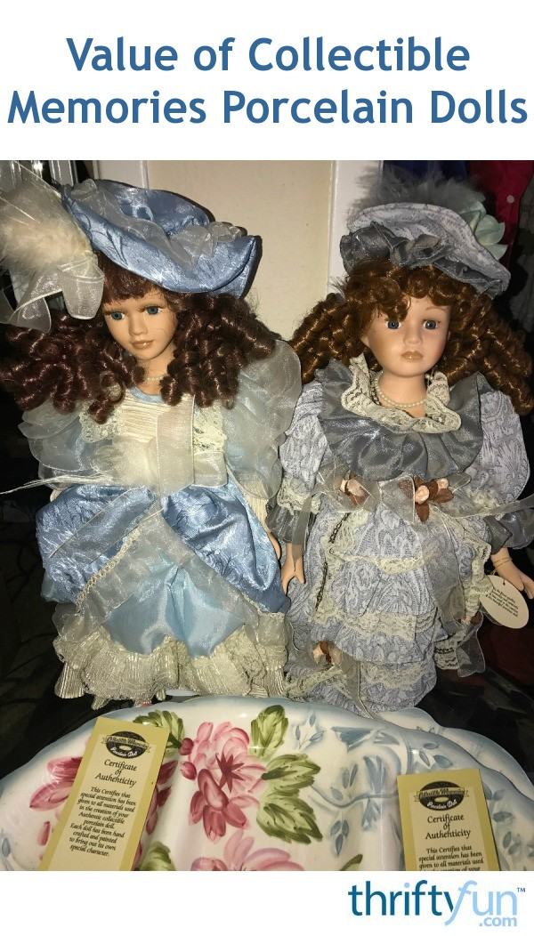 Value of Collectible Memories Porcelain Dolls?  ThriftyFun