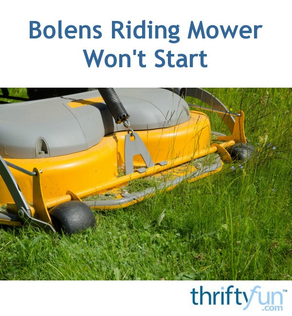 Bolens Riding Mower Won't Start | ThriftyFun