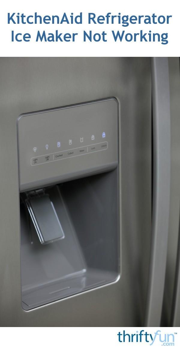 kitchenaid refrigerator ice maker not working thriftyfun. Black Bedroom Furniture Sets. Home Design Ideas