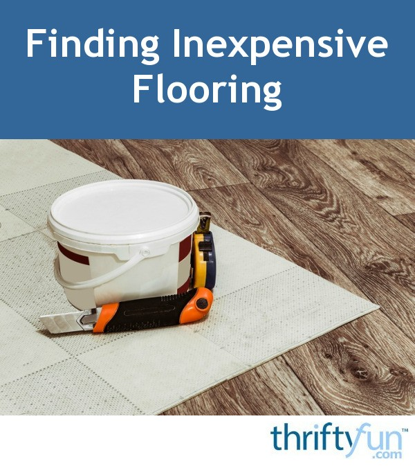 Finding inexpensive flooring thriftyfun for Cheap floor covering solutions