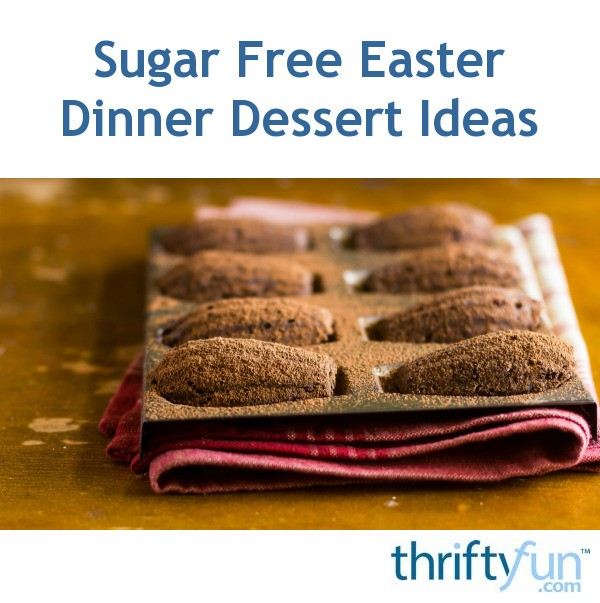 Sugar free easter dinner dessert ideas thriftyfun for Dessert for easter dinner