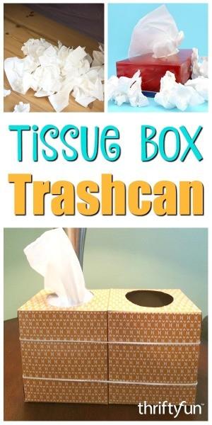 Using An Empty Tissue Box As Trash Can Thriftyfun