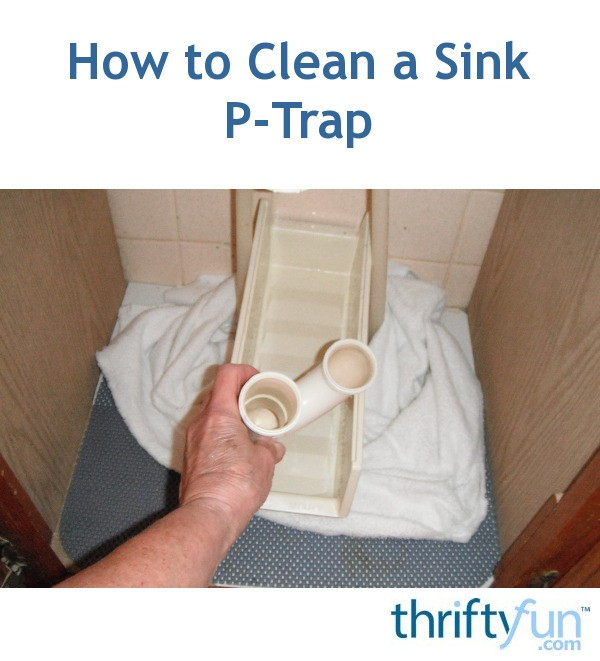 How to clean a sink p trap thriftyfun for How to clean bathroom drain