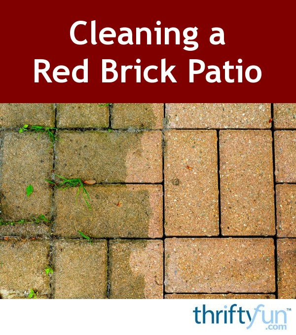 Cleaning A Red Brick Patio Thriftyfun