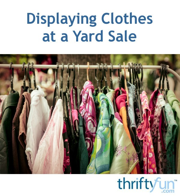 Displaying Clothes at a Yard Sale | ThriftyFun on homemade round clothes rack for garage sale, ghetto garage sale, yard sale, ideas for garage to hang clothes on sale,