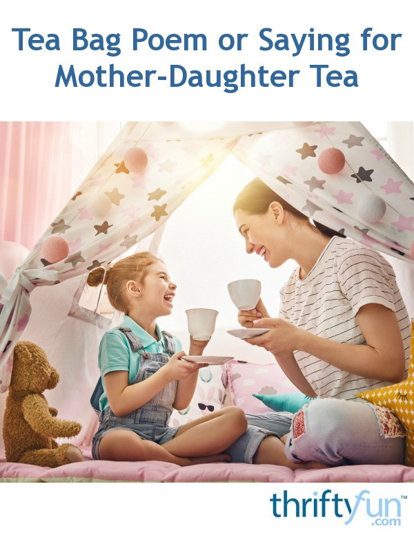 Tea Bag Poem Or Saying For Mother Daughter Tea Thriftyfun