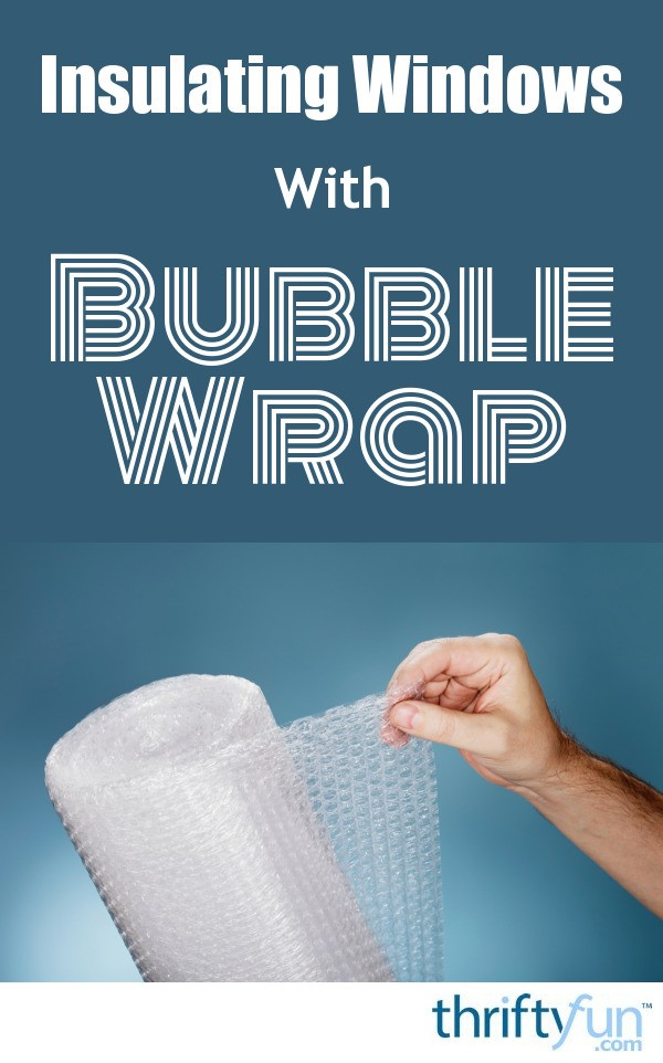insulating windows with bubble wrap thriftyfun. Black Bedroom Furniture Sets. Home Design Ideas